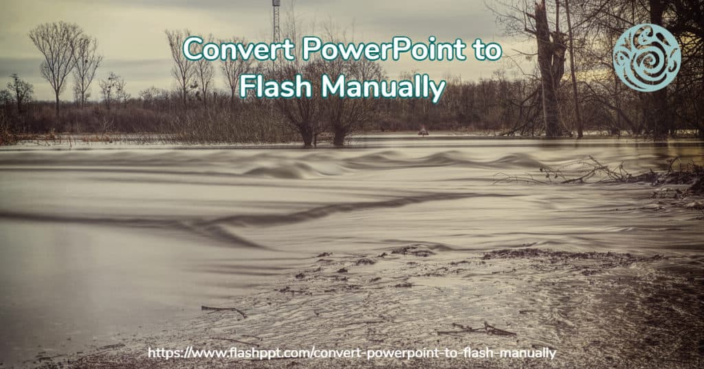 Convert PowerPoint to Flash Manually